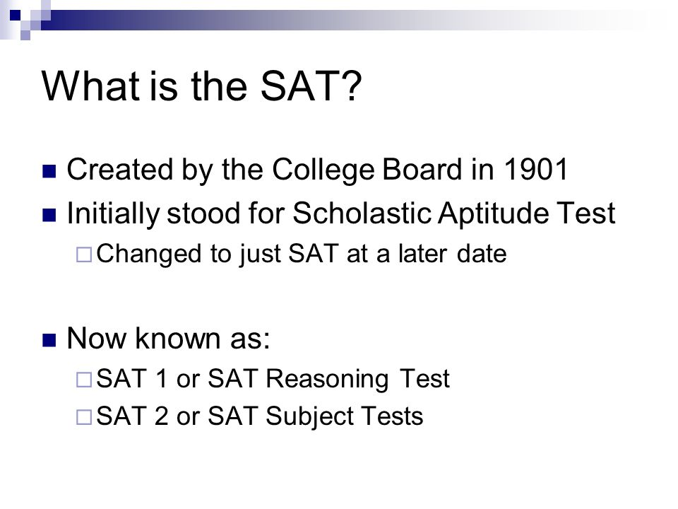 What is the SAT Created by the College Board in 1901