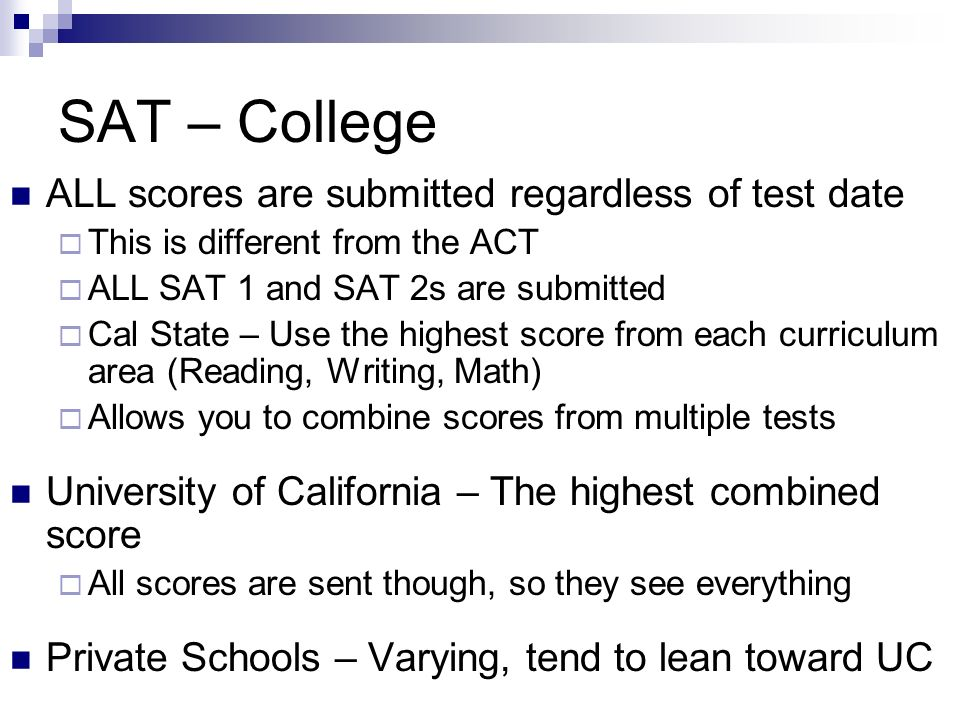 SAT – College ALL scores are submitted regardless of test date