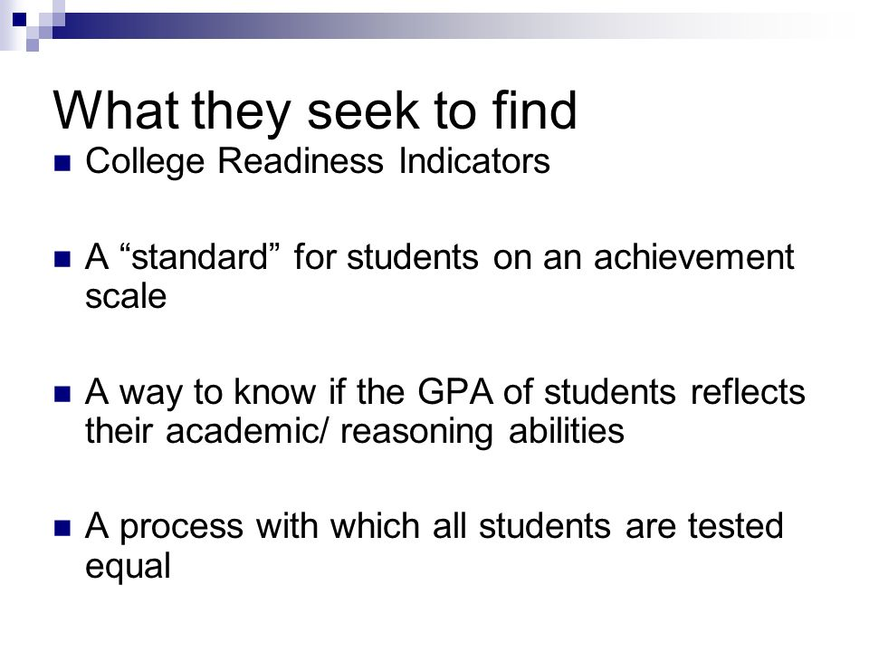 What they seek to find College Readiness Indicators