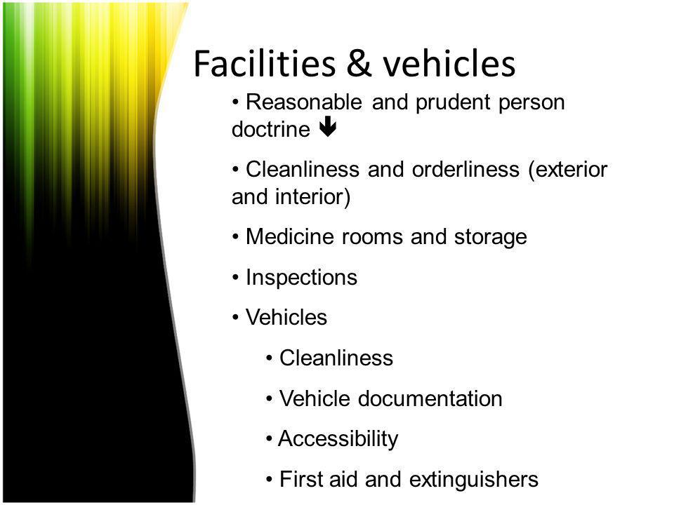 Facilities & vehicles Reasonable and prudent person doctrine 