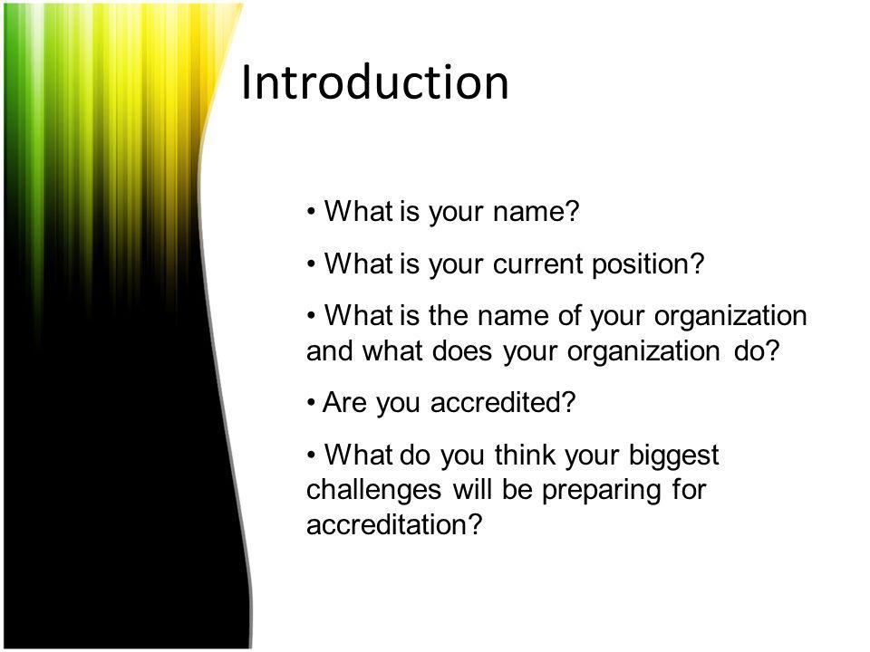 Introduction What is your name What is your current position
