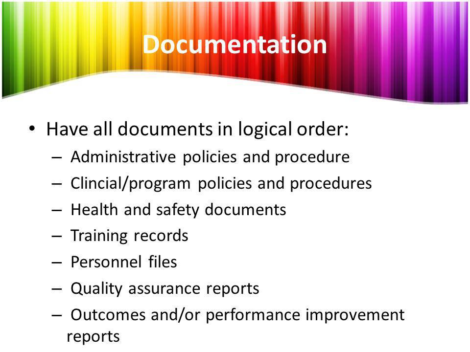 Documentation Have all documents in logical order: