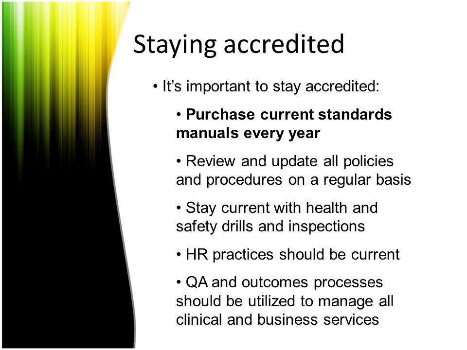 Staying accredited It's important to stay accredited: