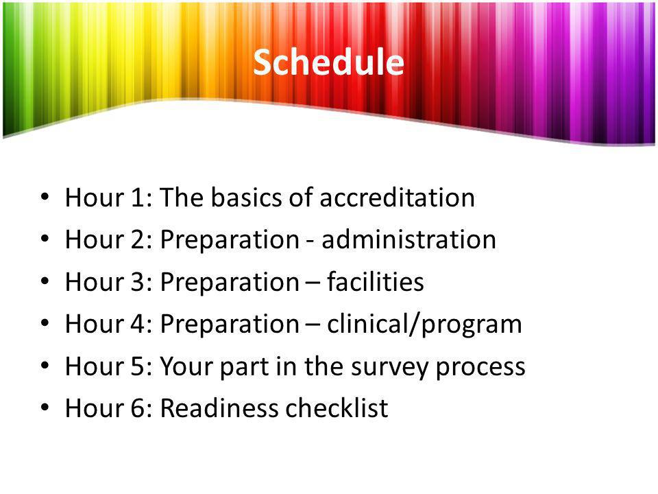 Schedule Hour 1: The basics of accreditation