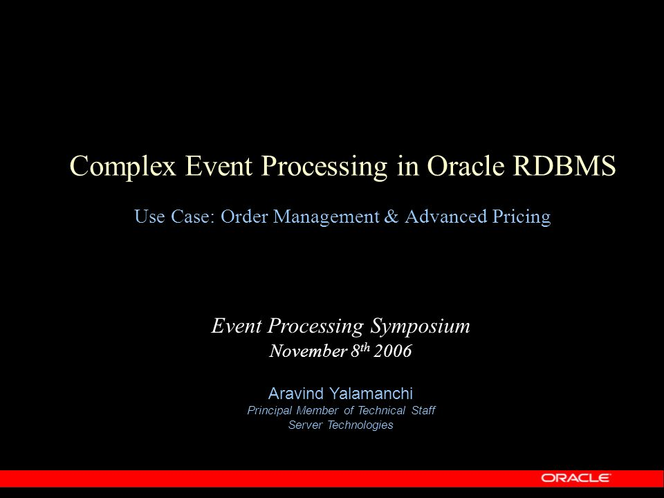 Complex Event Processing in Oracle RDBMS Use Case: Order Management & Advanced Pricing