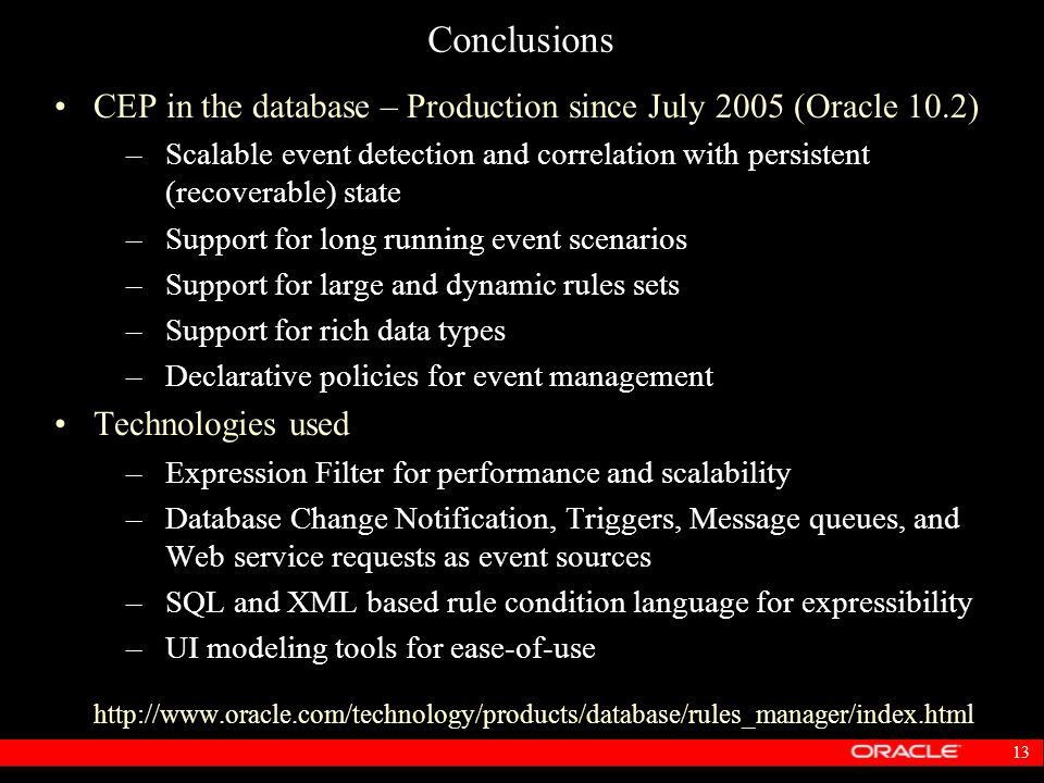 Conclusions CEP in the database – Production since July 2005 (Oracle 10.2)