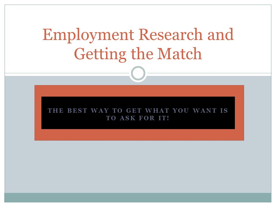 Employment Research and Getting the Match