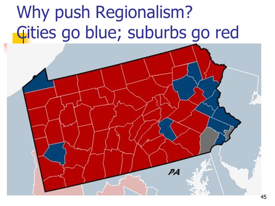 Why push Regionalism Cities go blue; suburbs go red