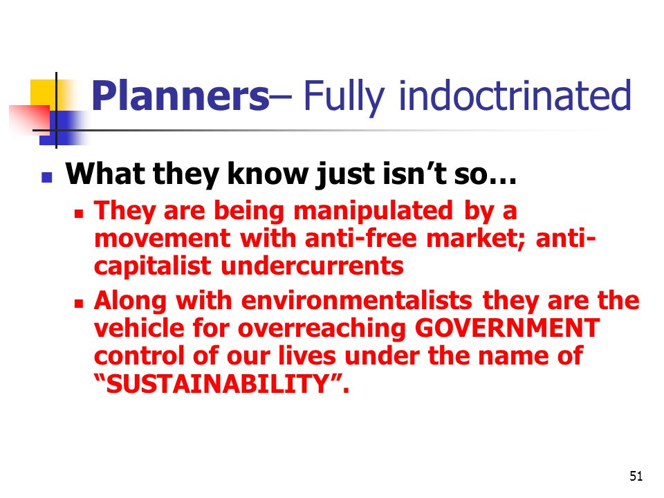 Planners– Fully indoctrinated