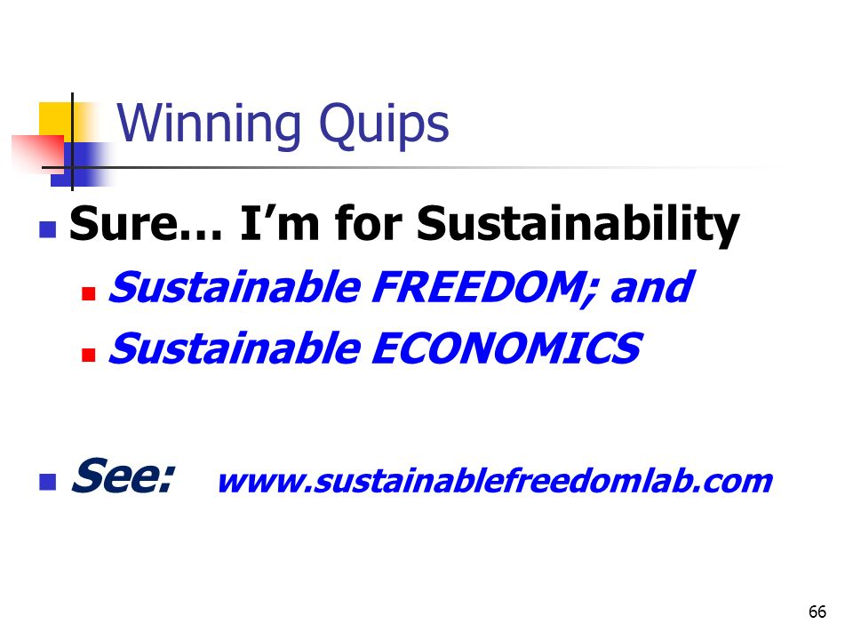 Winning Quips Sure… I'm for Sustainability