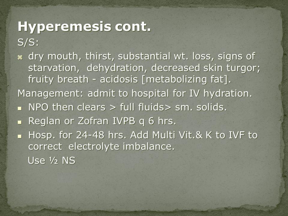 Hyperemesis cont. S/S: