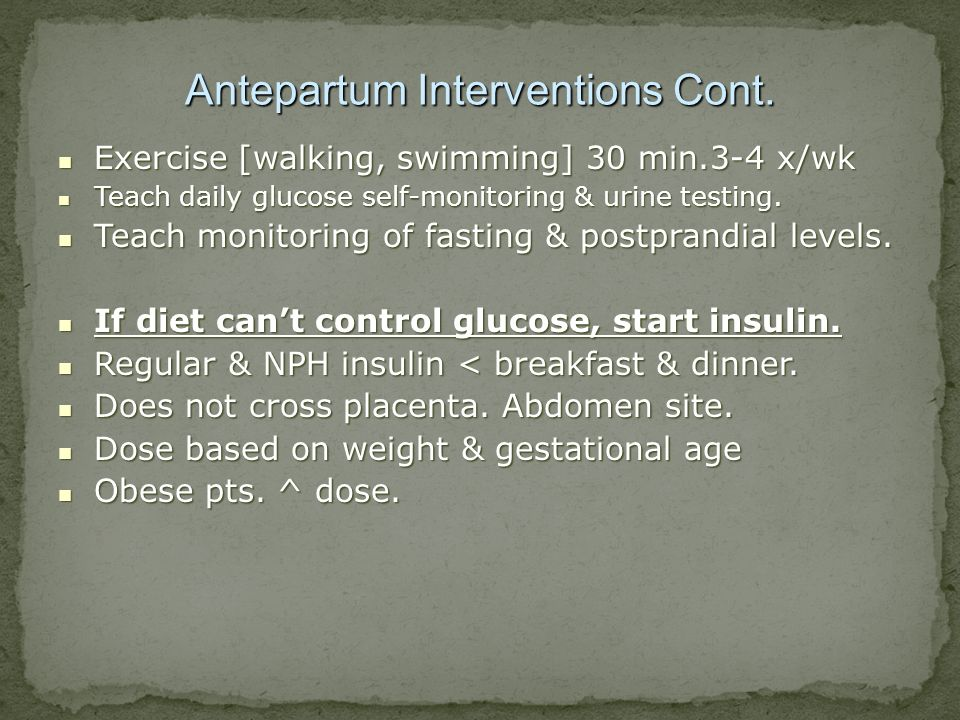 Antepartum Interventions Cont.