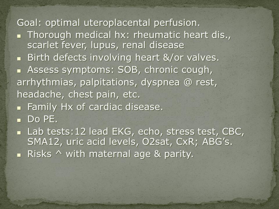 Goal: optimal uteroplacental perfusion.