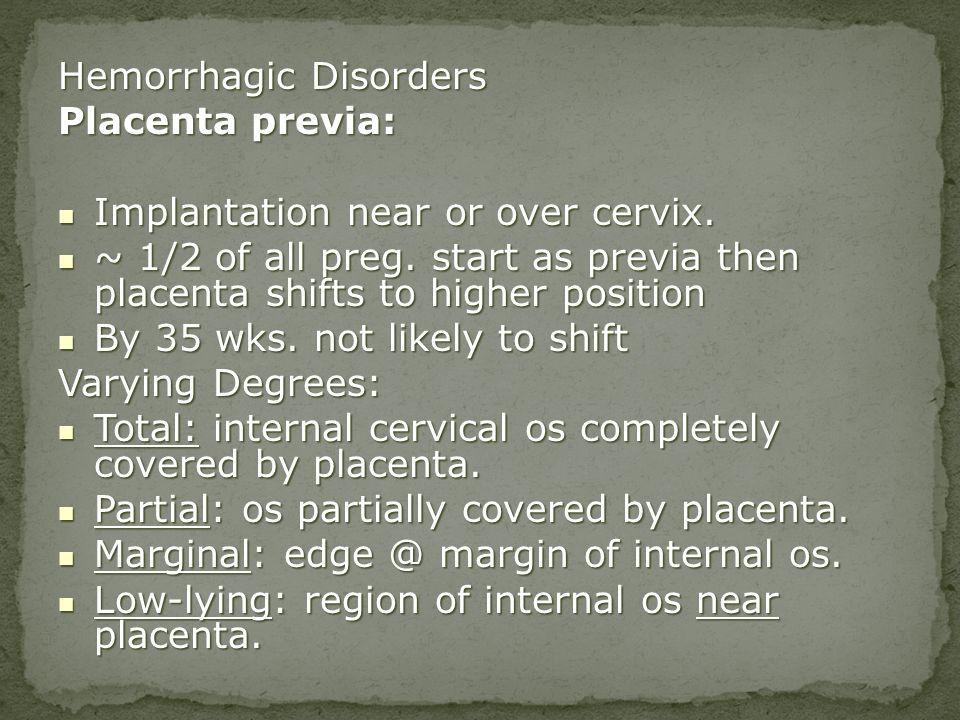 Hemorrhagic Disorders Placenta previa: