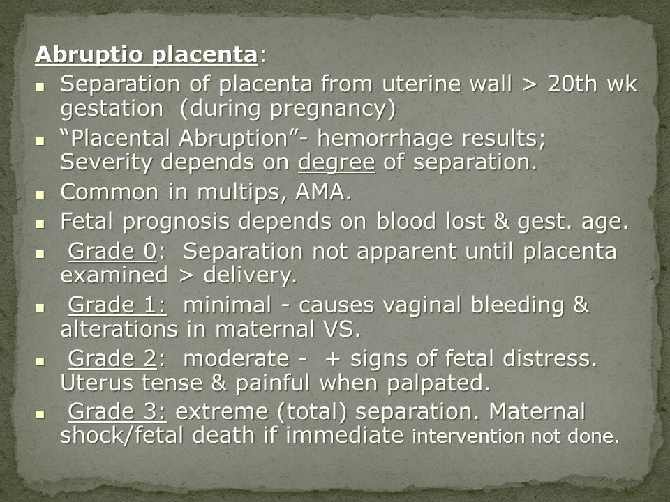 Fetal prognosis depends on blood lost & gest. age.