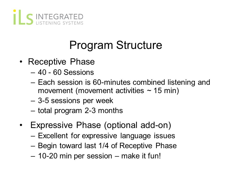 Program Structure Receptive Phase Expressive Phase (optional add-on)
