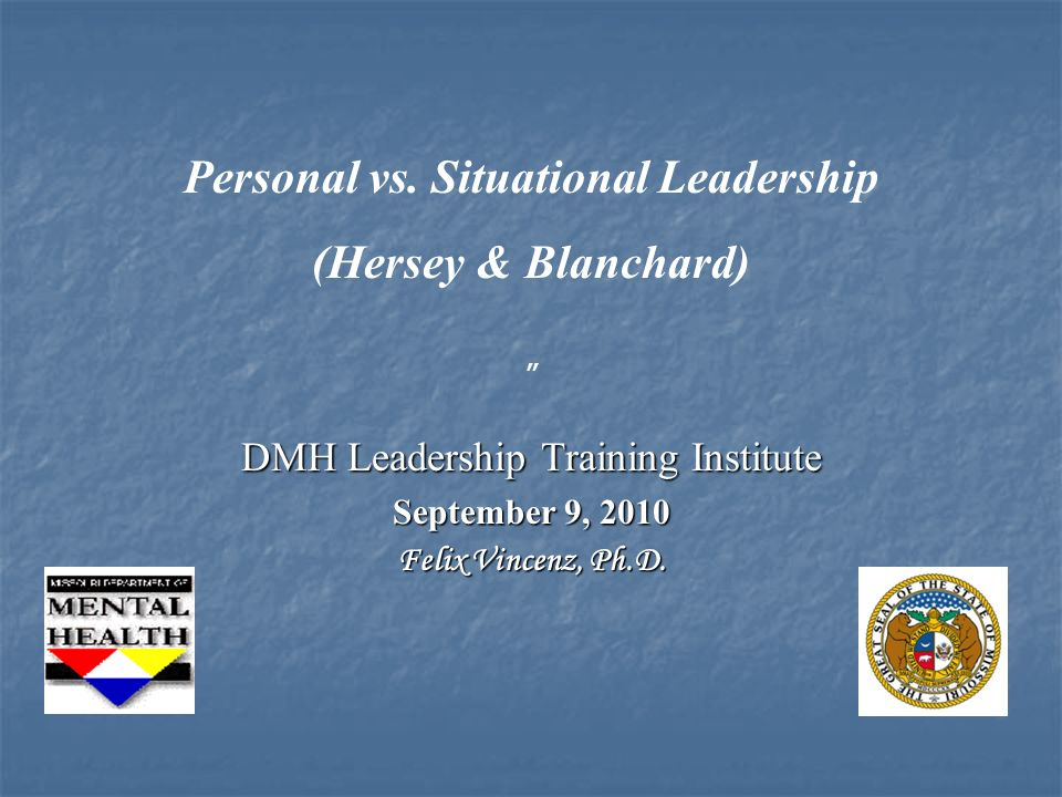 Personal vs. Situational Leadership