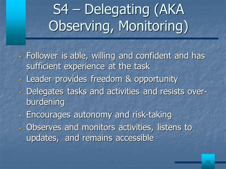 S4 – Delegating (AKA Observing, Monitoring)