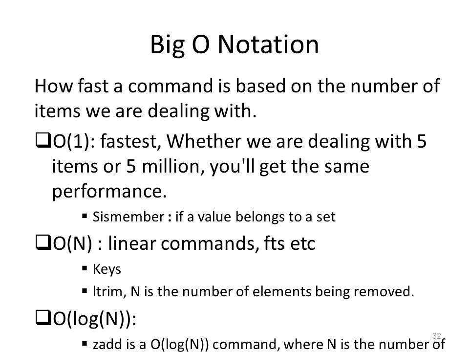 Big O Notation How fast a command is based on the number of items we are dealing with.