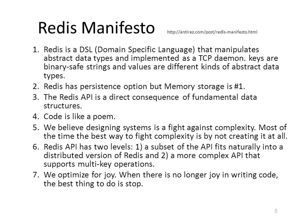 Redis Manifesto http://antirez.com/post/redis-manifesto.html