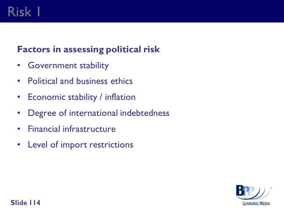 Risk 1 Factors in assessing political risk Government stability