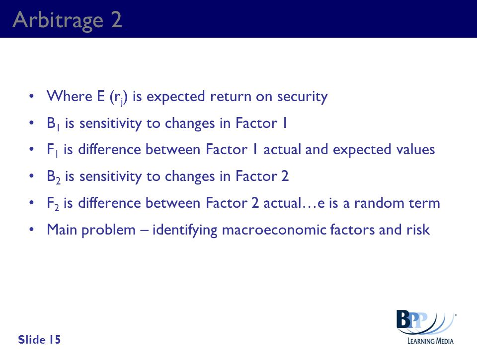 Arbitrage 2 Where E (rj) is expected return on security