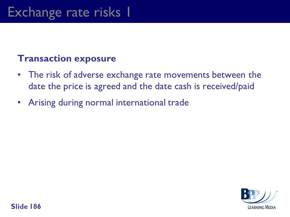 Exchange rate risks 1 Transaction exposure
