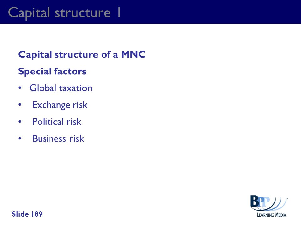 Capital structure 1 Capital structure of a MNC Special factors