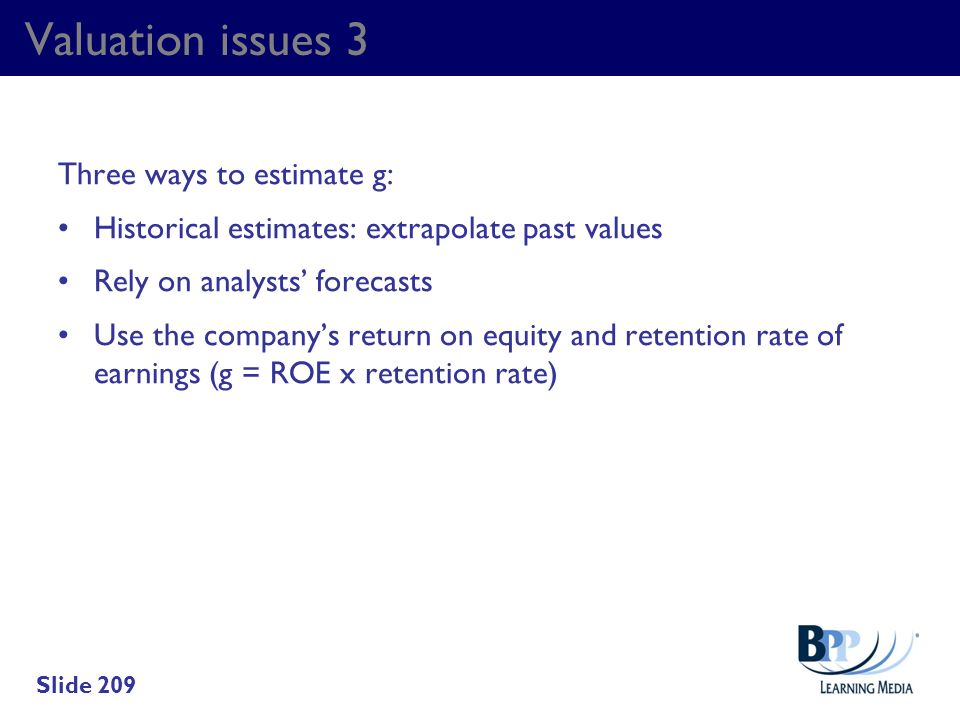 Valuation issues 3 Three ways to estimate g: