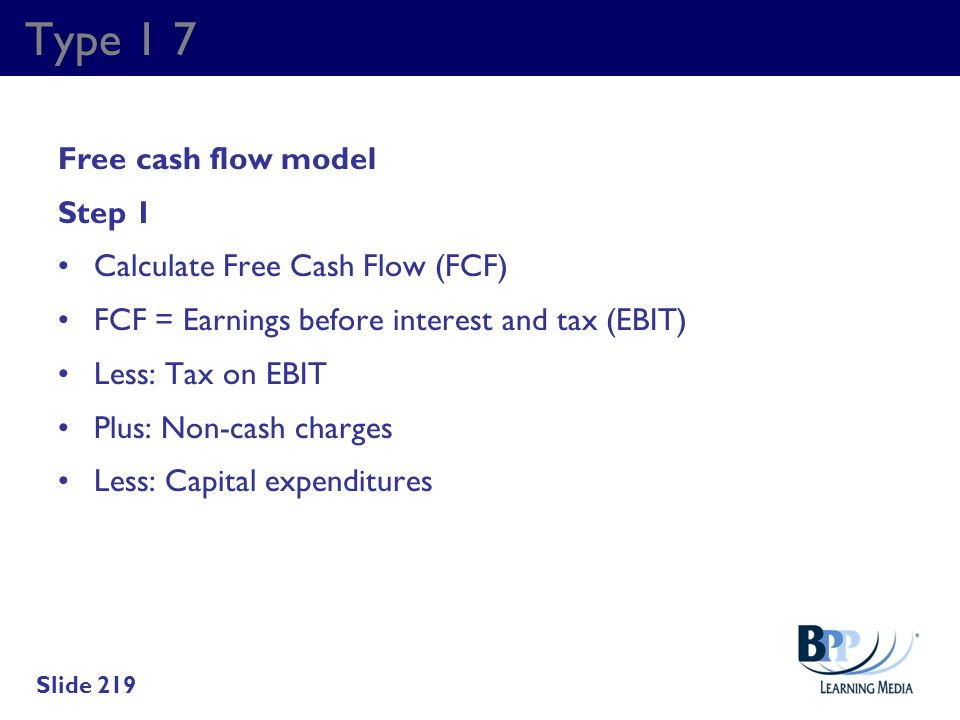Type 1 7 Free cash flow model Step 1 Calculate Free Cash Flow (FCF)