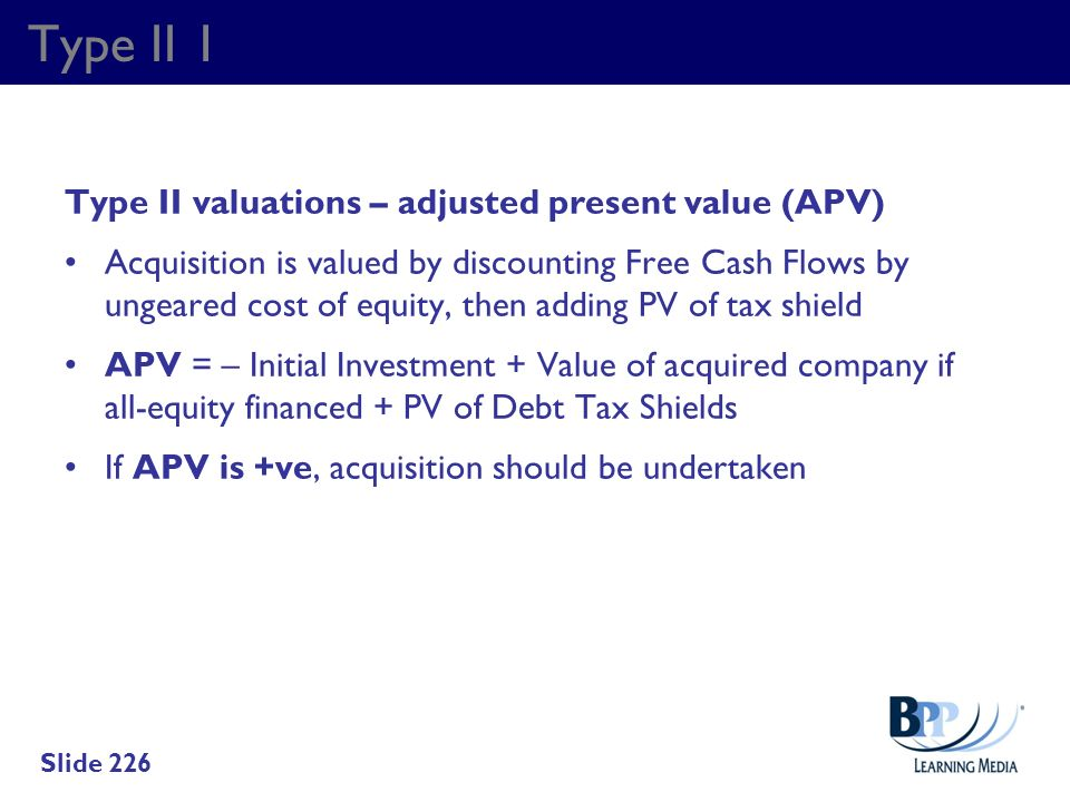 Type II 1 Type II valuations – adjusted present value (APV)