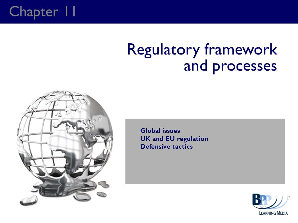 Regulatory framework and processes