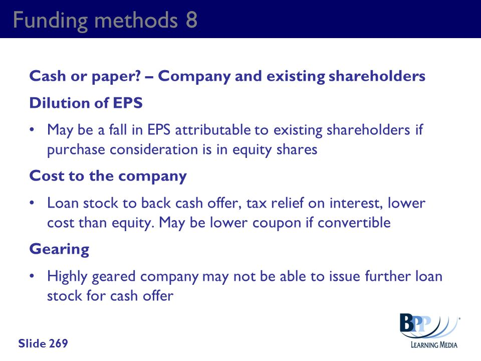 Funding methods 8 Cash or paper – Company and existing shareholders