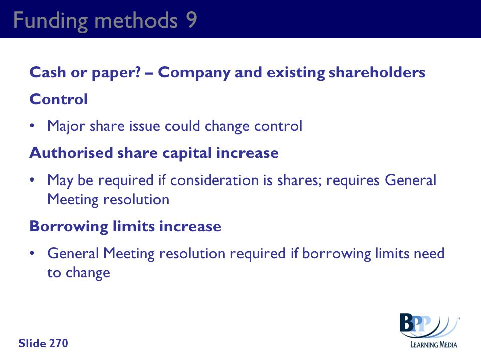 Funding methods 9 Cash or paper – Company and existing shareholders