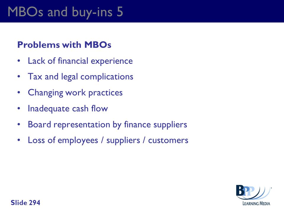 MBOs and buy-ins 5 Problems with MBOs Lack of financial experience