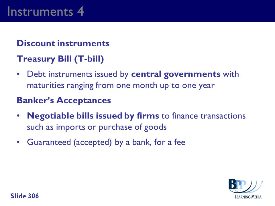 Instruments 4 Discount instruments Treasury Bill (T-bill)