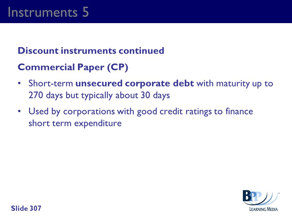 Instruments 5 Discount instruments continued Commercial Paper (CP)