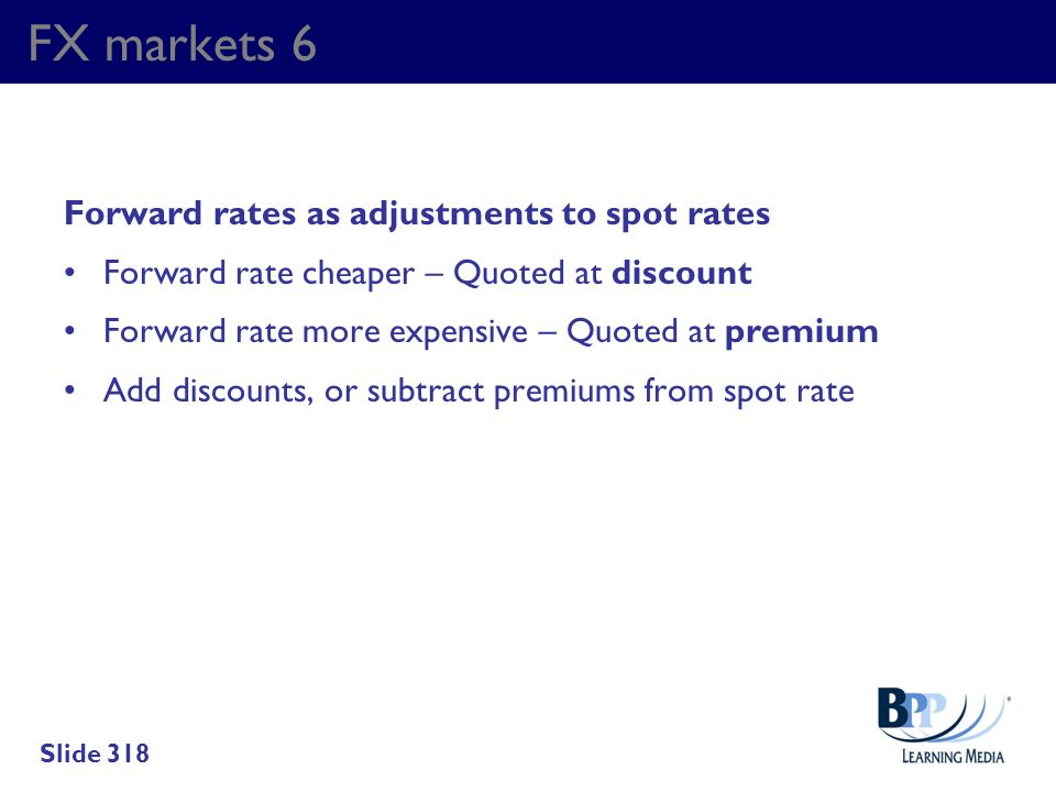 FX markets 6 Forward rates as adjustments to spot rates