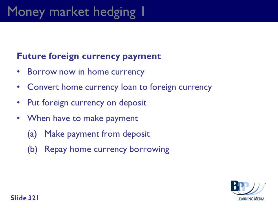 Money market hedging 1 Future foreign currency payment