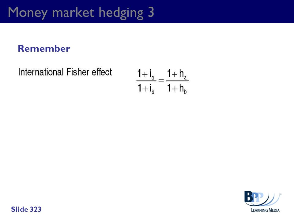 Money market hedging 3 Remember