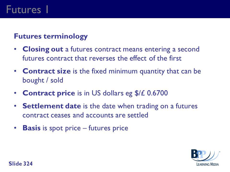 Futures 1 Futures terminology