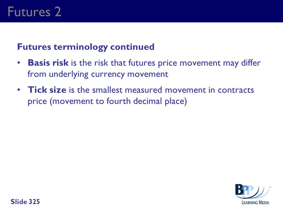 Futures 2 Futures terminology continued