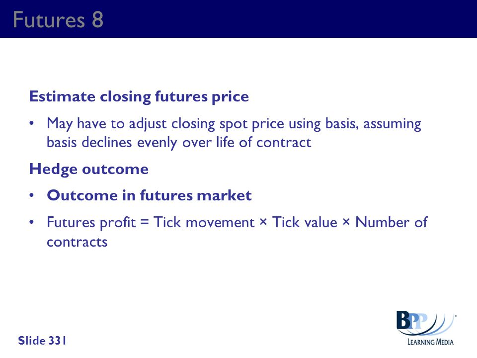 Futures 8 Estimate closing futures price