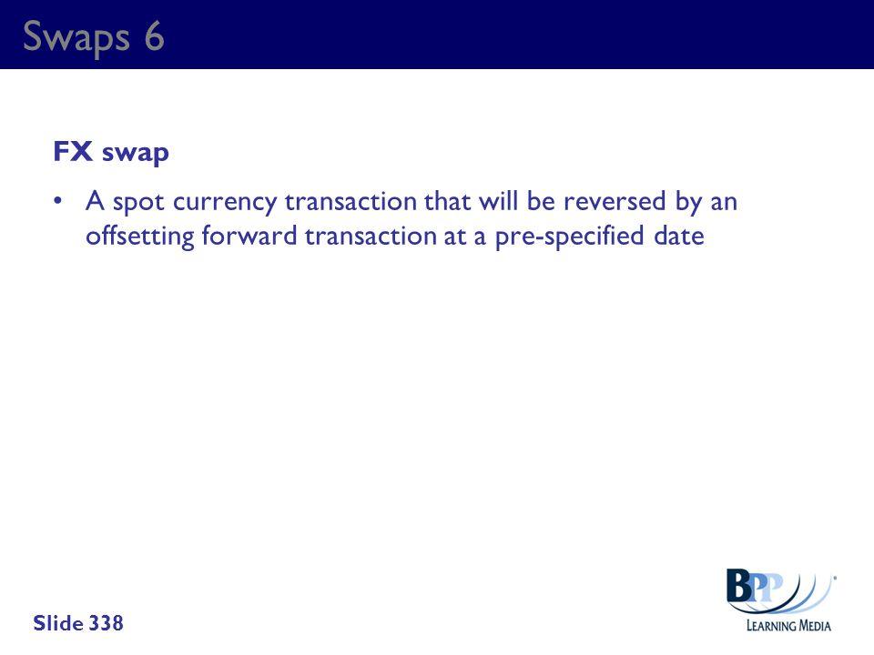 Swaps 6 FX swap.