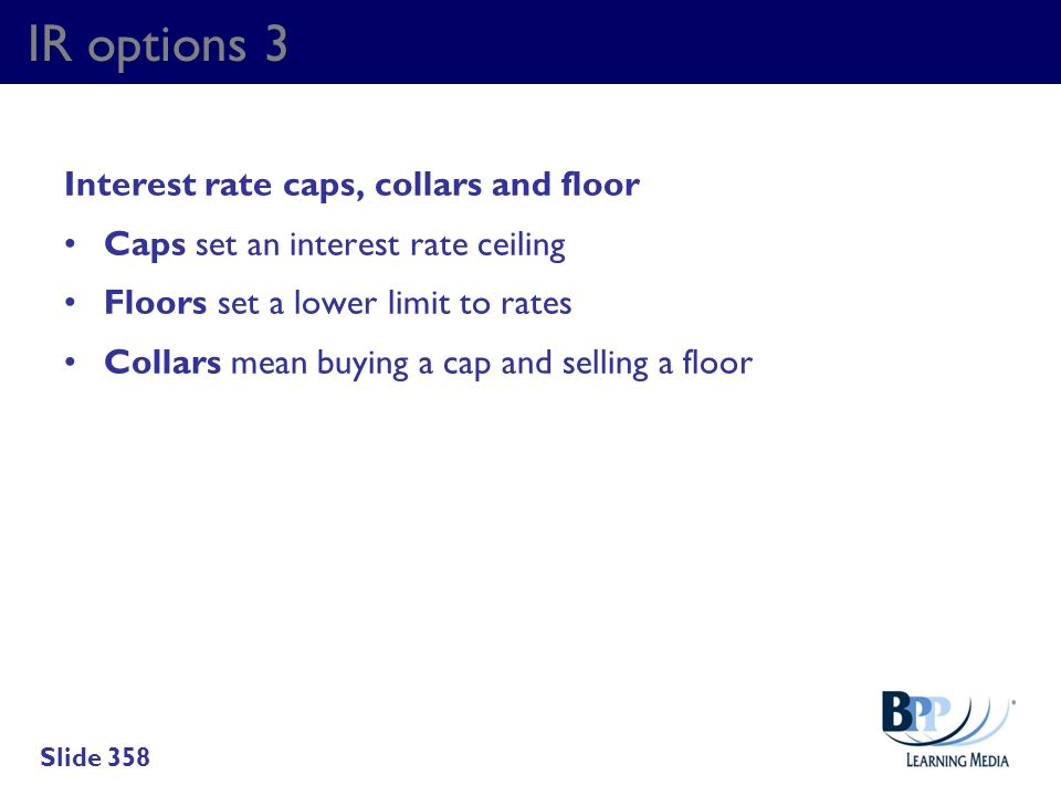 IR options 3 Interest rate caps, collars and floor