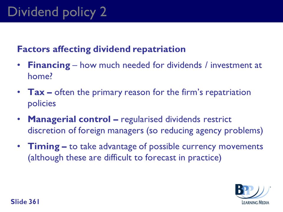 Dividend policy 2 Factors affecting dividend repatriation