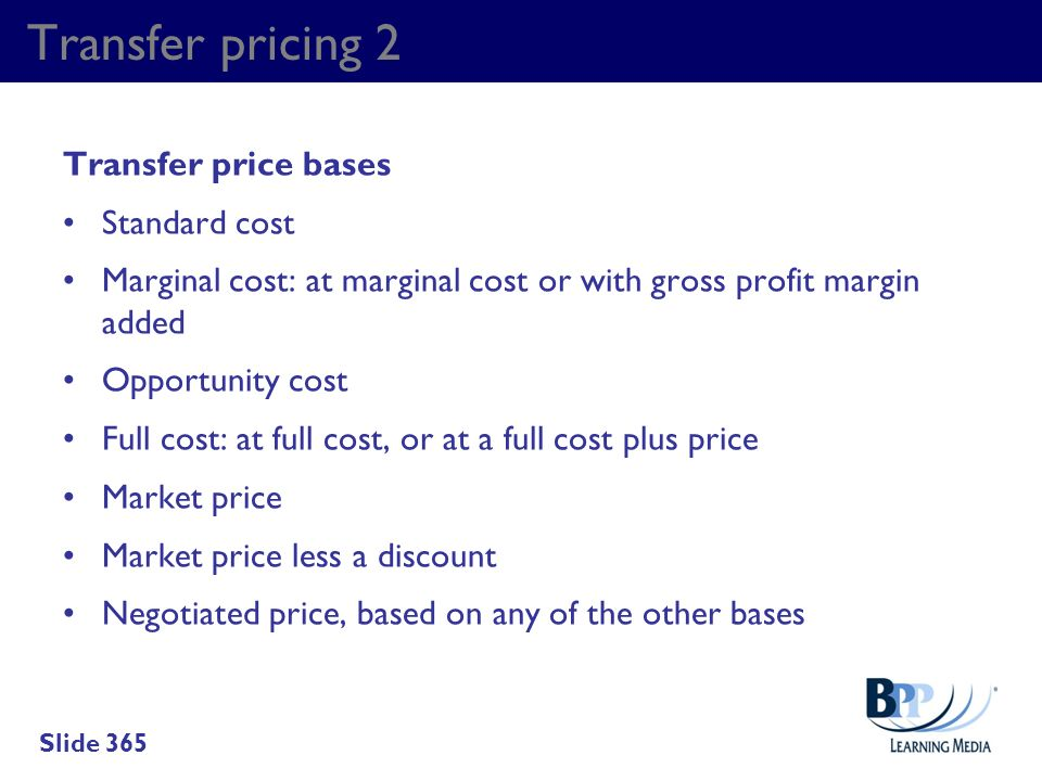 Transfer pricing 2 Transfer price bases Standard cost