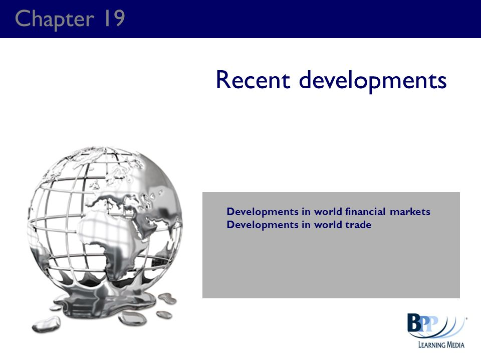 Recent developments Chapter 19 Developments in world financial markets