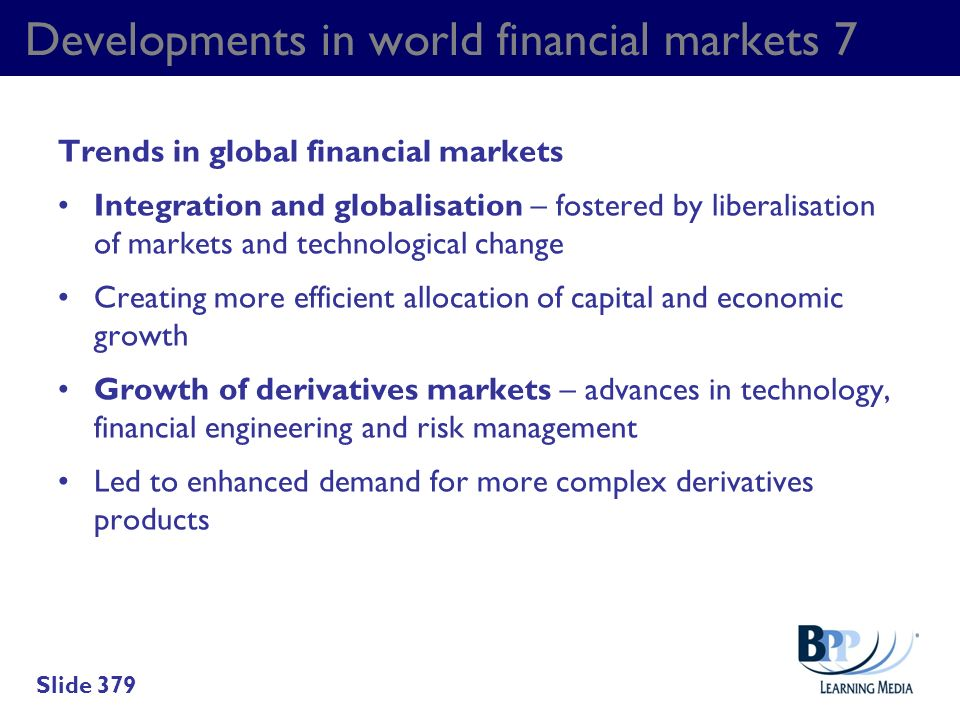 Developments in world financial markets 7