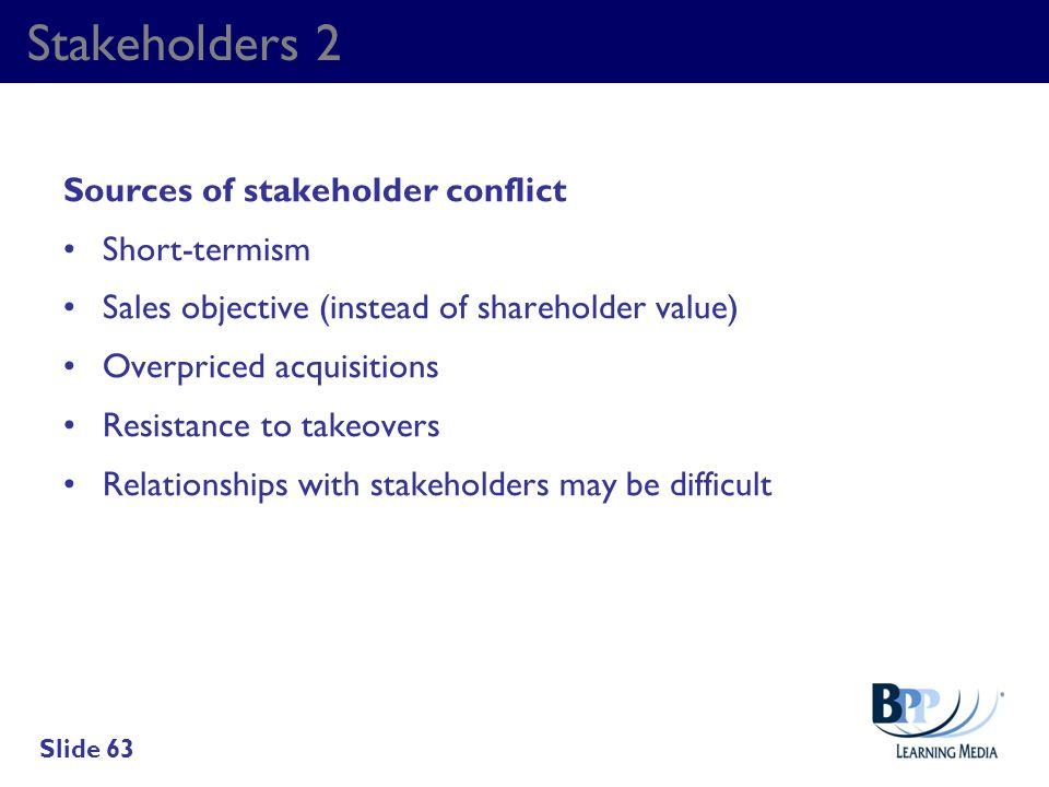Stakeholders 2 Sources of stakeholder conflict Short-termism